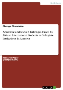 Title: Academic and Social Challenges Faced by African International Students in Collegiate Institutions in America