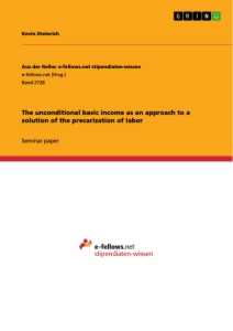 Titel: The unconditional basic income as an approach to a solution of the precarization of labor