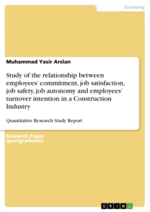 Title: Study of the relationship between employees' commitment, job satisfaction, job safety, job autonomy and employees' turnover intention in a Construction Industry