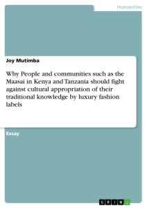 Title: Why People and communities such as the Maasai in Kenya and Tanzania should fight against cultural appropriation of their traditional knowledge by luxury fashion labels