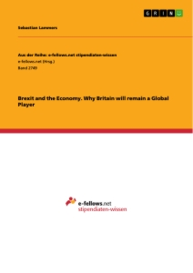 Title: Brexit and the Economy. Why Britain will remain a Global Player