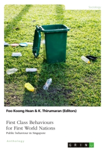 Title: First Class Behaviours for First World Nations. Public behaviour in Singapore
