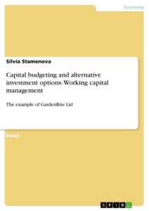 Title: Capital budgeting and alternative investment options. Working capital management