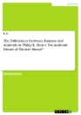 """Title: The Differences between Humans and Androids in Philip K. Dick's """"Do Androids Dream of Electric Sheep?"""""""
