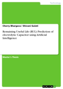 Title: Remaining Useful Life (RUL) Prediction of electrolytic Capacitor using Artificial Intelligence