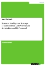 Title: Business Intelligence Konzept. IT-Infrastruktur, Data Warehouse Architektur und BI-Frontend