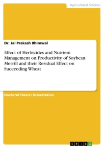 Title: Effect of Herbicides and Nutrient Management on Productivity of Soybean Merrill and their Residual Effect on Succeeding Wheat