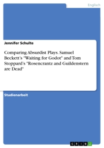 "Title: Comparing Absurdist Plays. Samuel Beckett's ""Waiting for Godot"" and Tom Stoppard's ""Rosencrantz and Guildenstern are Dead"""
