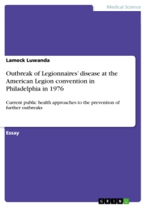 Title: Outbreak of Legionnaires' disease at the American Legion convention in Philadelphia in 1976
