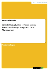 Titel: Transforming Konso towards Green Economy through Integrated Land Management