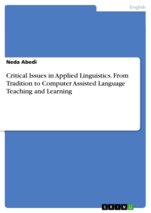 Title: Critical Issues in Applied Linguistics. From Tradition to Computer Assisted Language Teaching and Learning