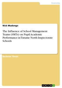 Titel: The Influence of School Management Teams (SMTs) on Pupil Academic Performance in Tutume North Inspectorate Schools
