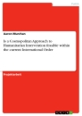 Title: Is a Cosmopolitan Approach to Humanitarian Intervention feasible within the current International Order