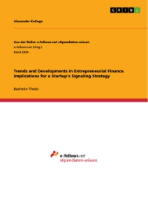 Title: Trends and Developments in Entrepreneurial Finance. Implications for a Startup's Signaling Strategy