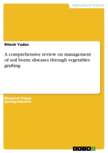 Title: A comprehensive review on management of soil borne diseases through vegetables grafting