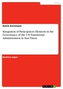 Titel: Integration of Participatory Elements in the Governance of the UN Transitional Administration in East Timor