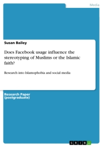 Title: Does Facebook usage influence the stereotyping of Muslims or the Islamic faith