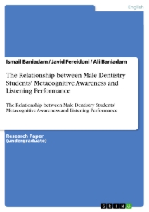 Title: The Relationship between Male Dentistry Students' Metacognitive Awareness and Listening Performance