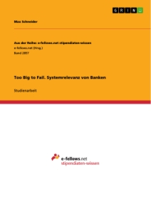 Titel: Too Big to Fail. Systemrelevanz von Banken