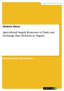 Title: Agricultural Supply Response to Trade and Exchange Rate Reforms in Nigeria