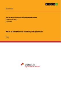Title: What is Mindfulness and why is it positive?