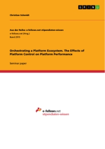 Titel: Orchestrating a Platform Ecosystem. The Effects of Platform Control on Platform Performance