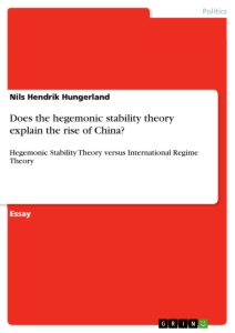 Title: Does the hegemonic stability theory explain the rise of China?