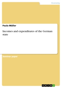 Titel: Incomes and expenditures of the German state