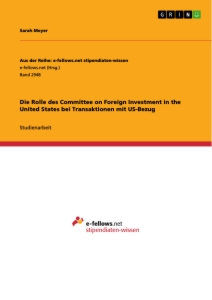 Title: Die Rolle des Committee on Foreign Investment in the United States bei Transaktionen mit US-Bezug
