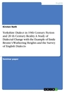 Titel: Yorkshire Dialect in 19th Century Fiction and 20 th Century Reality. A Study of Dialectal Change with the Example of Emily Bronte's Wuthering Heights and the Survey of English Dialects