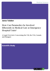 Titel: How Can Paramedics be Involved Efficiently in Medical Care at Emergency Hospital Units?