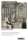 Title: Czech Franciscan Book Culture. Libraries of Franciscans, Conventual Franciscans, and Capuchins through centuries