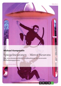 Titel: Spiegelneuronen - Mirror Neurons