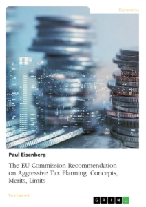 Title: The EU Commission Recommendation on Aggressive Tax Planning. Concepts, Merits, Limits