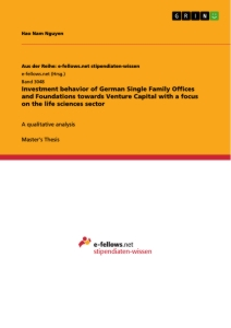 Title: Investment behavior of German Single Family Offices and Foundations towards Venture Capital with a focus on the life sciences sector