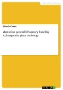 Title: Manual on general laboratory handling techniques in plant pathology