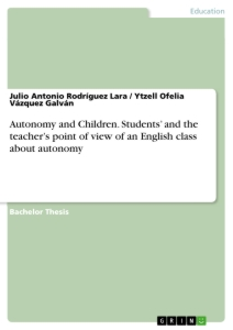 Autonomy and Children. Students' and the teacher's point of view of an English class about autonomy