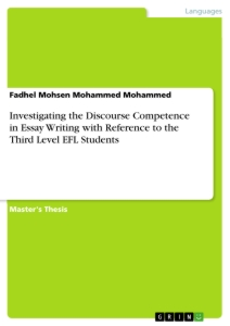 Title: Investigating the Discourse Competence in Essay Writing with Reference to the Third Level EFL Students