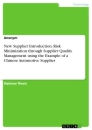 Title: New Supplier Introduction. Risk Minimization through Supplier Quality Management using the Example of a Chinese Automotive Supplier