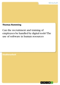Title: Can the recruitment and training of employees be handled by digital tools? The use of software in human resources