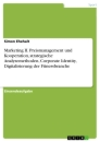 Title: Marketing II. Preismanagement und Kooperation, strategische Analysemethoden, Corporate Identity, Digitalisierung der Fitnessbranche