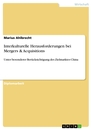 Title: Interkulturelle Herausforderungen bei Mergers & Acquisitions