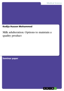 Title: Milk adulteration. Options to maintain a quality product
