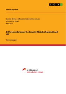 Titel: Differences Between the Security Models of Android and iOS