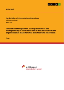 Title: Innovation Management. An explanation of the manageability of innovation and a discussion about the organisational characteristics that facilitate innovation