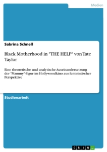 "Title: Black Motherhood in ""THE HELP"" von Tate Taylor"