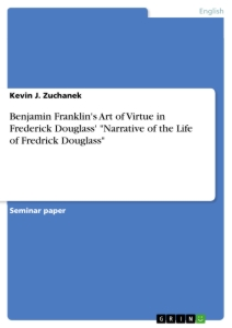 "Titel: Benjamin Franklin's Art of Virtue in Frederick Douglass' ""Narrative of the Life of Fredrick Douglass"""