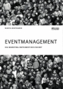 Title: Eventmanagement. Das Marketing-Instrument der Zukunft