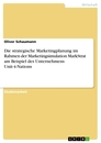 Title: Die strategische Marketingplanung im Rahmen der Marketingsimulation MarkStrat am Beispiel des Unternehmens Unit-4-Nations