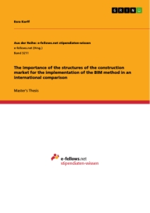 Titel: The importance of the structures of the construction market for the implementation of the BIM method in an international comparison